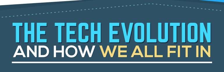 The Tech Evolution and How We All Fit In feat
